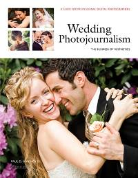 WEDDING PHOTOJOURNALISM: THE BUSINESS OF AESTHETICS, Paul D. Van Hoy II